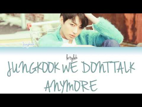 [FULL] Jungkook We Don't Talk Anymore Cover Lyrics