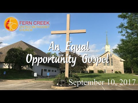 """""""An Equal Opportunity Gospel"""" 9-17-2017"""