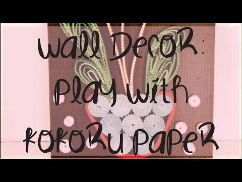 Wall Decor: Play With Kokoru Paper