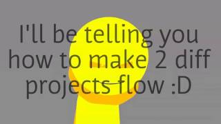 How to make 2 stick nodes projects flow