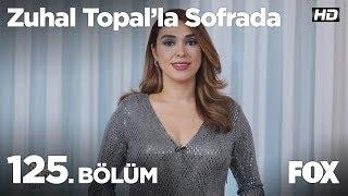 Zuhal Topal'la Sofrada 125. Bölüm
