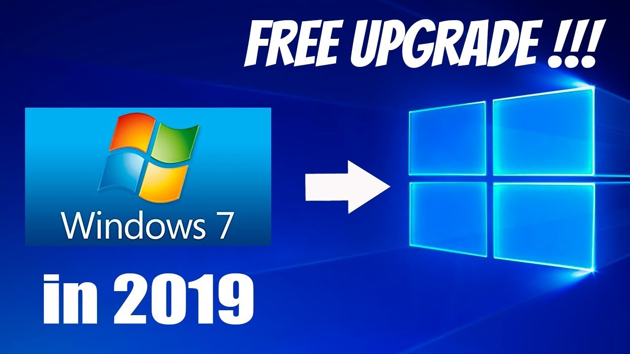 windows 7 to windows 10 free upgrade 2019