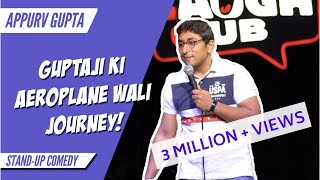 Download GuptaJi Ki Aeroplane Wali Journey - Stand Up Comedy by Appurv Gupta Mp3 and Videos