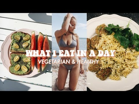 WHAT I EAT IN A DAY   HEALTHY & VEGETARIAN RECIPES 2018 (realistic)