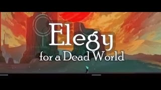 Elegy For A Dead World Planet 1 Walkthrough