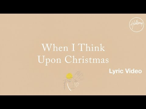 When I Think Upon Christmas Lyric Video - Hillsong Worship