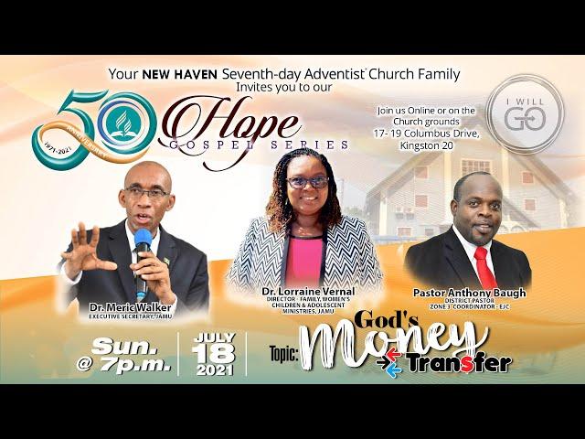 New Haven SDA 50th Anniversary Hope Gospel Series   July 18