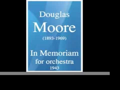 Douglas Moore (1893-1969) : In Memoriam, for orchestra (1943)