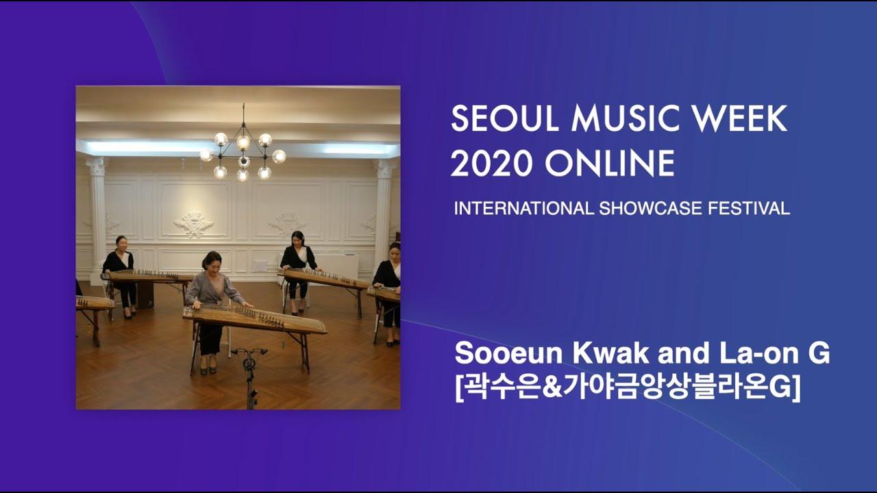 Sooeun Kwak and La-on G (곽수은과 가야금 앙상블 라온G)   Seoul Music Week 2020