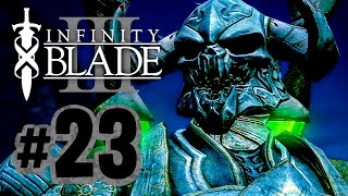 The Vault of Tears || Infinity Blade III - #23