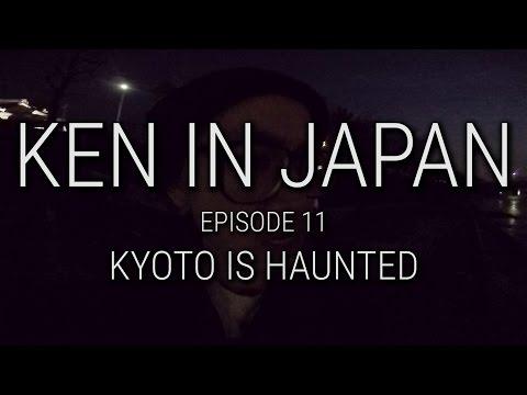 Ken In Japan EP 11 - Kyoto is Haunted