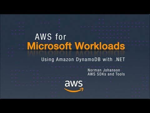 AWS for Microsoft Workloads: Using Amazon DynamoDB with .NET