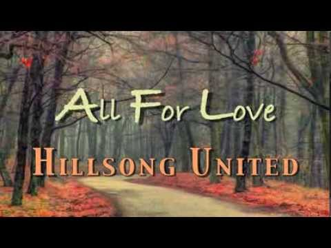 All For Love - Hillsong United - with Lyrics