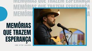 Memórias que nos trazem esperança - Vitor Quevedo
