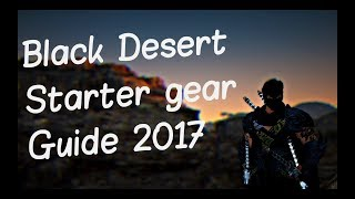 BDO: Good gear for NO efford - Black desert online Beginner gearing guide! 2017