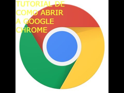TUTORIAL DE COMO ABRIR A GOOGLE CHROME
