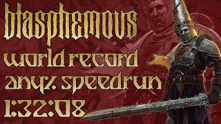 Blasphemous Any% World Record Speedrun 1:32:08 9/15/2019