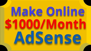 AdSense Make Money Online $1000 Per Month. || Earn Money Online || #AdSense