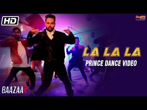 La La La | Dance Video | Neha Kakkar | Bilal Saeed | Baazaar | Prince Gupta Mp3