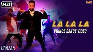 La La La | Dance | Neha Kakkar | Bilal Saeed | Baazaar | Prince Gupta
