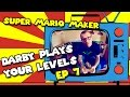 Super Mario Maker - Darby Plays Your Levels - EP 7