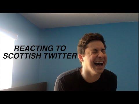 REACTING TO SCOTTISH TWITTER