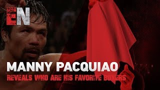 Manny Pacquiao Reveals Who Are His Favorite Boxers Of All Time