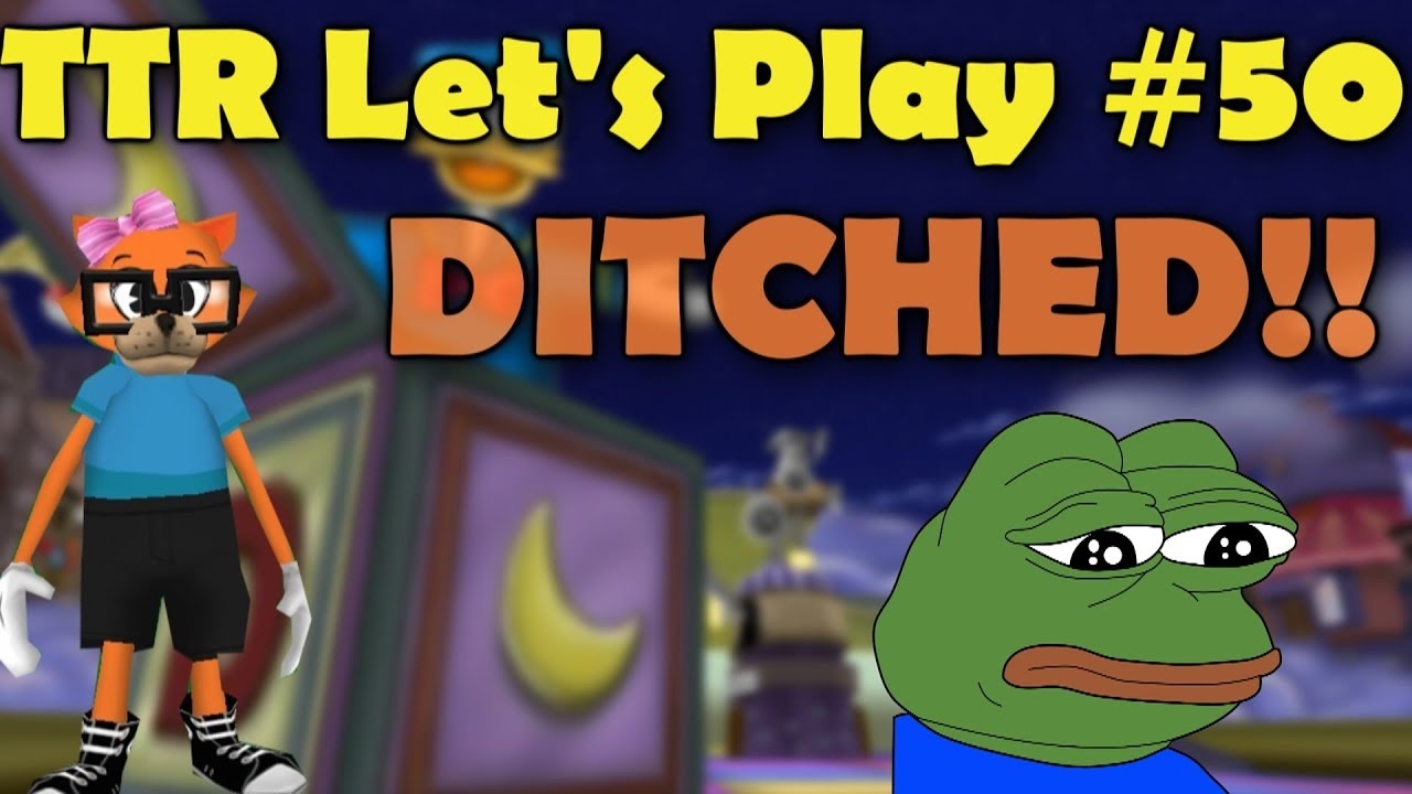 TTR Let's Play #50: DITCHED! (Toontown Rewritten)