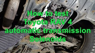 How to test Toyota RAV 4 automatic transmission Solenoids status OK or NOT