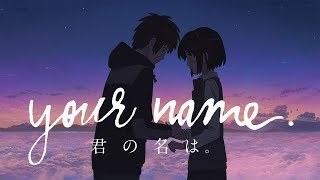 Your Name. - Radwimps' Music Video