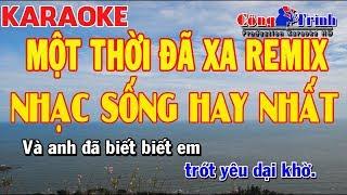 Karaoke Một Thời Đã Xa Remix _ Tone Nam | Full Beat 2018 | Organ Bé Bel | Công Trình Karaoke