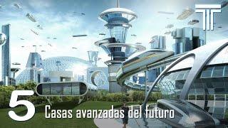 CASAS inteligentes MAS AVANZADAS | Las casas del futuro