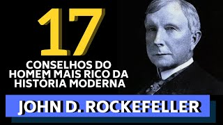 17 CONSELHOS DE JOHN D. ROCKEFELLER - O HOMEM MAIS RICO DA HISTÓRIA MODERNA