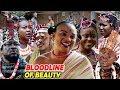 "New Hit Movie ""BLOODLINE OF BEAUTY"" Season 3&4 - 2019 Latest Nollywood Epic Movie Full HD"