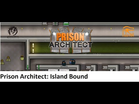 Prison Architect Island Bound Let's Play: Ep 23 (Finale) |