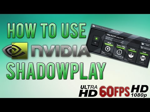 How To Record HD 60FPS Gameplay With Nvidia ShadowPlay | Setup & Settings | 1080p, 1440p, 4k