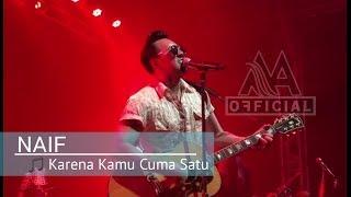 Gambar cover NAIF - Karena Kamu Cuma Satu ( Live Konser Official Video ) HD