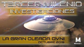 Tercer Milenio: La GRAN OLEADA OVNI de Octubre  | 20 de Oct. 2019