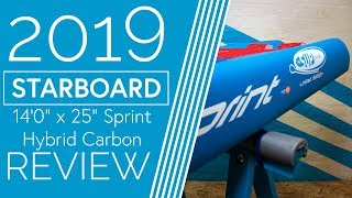 Starboard Sprint 14&#390&quot x 25&quot Hybrid Carbon - 2019 - Review