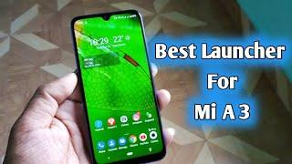 Mi A3 Best Launcher| Xiaomi Mi A3 Best launcher Features