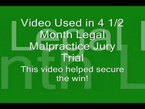 Video of Evidence used in 4 mo Legal Malpractice Jury Trial