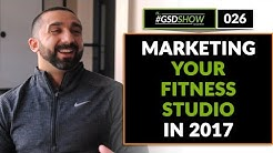 The GSD Show   Episode 026: Marketing For Your Fitness Studio In 2017