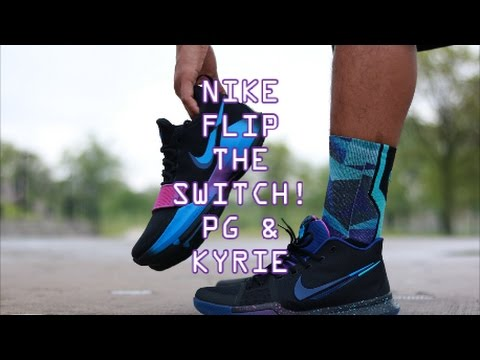 089a58298887 NIKE FLIP THE SWITCH!!!! NEW PG NEW KYRIE - YouTube