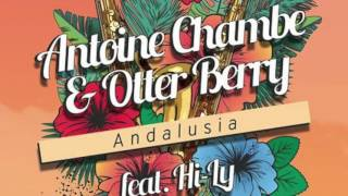Antoine Chambe & Otter Berry - Andalusia (feat. Hi-Ly) [Filatov & Karas Club Mix] (HD)