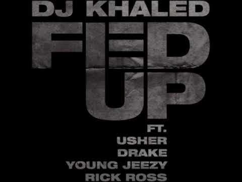 DJ Khaled - Fed Up (Feat Lil Wayne, Usher, Drake, Young Jeezy, Rick Ross)