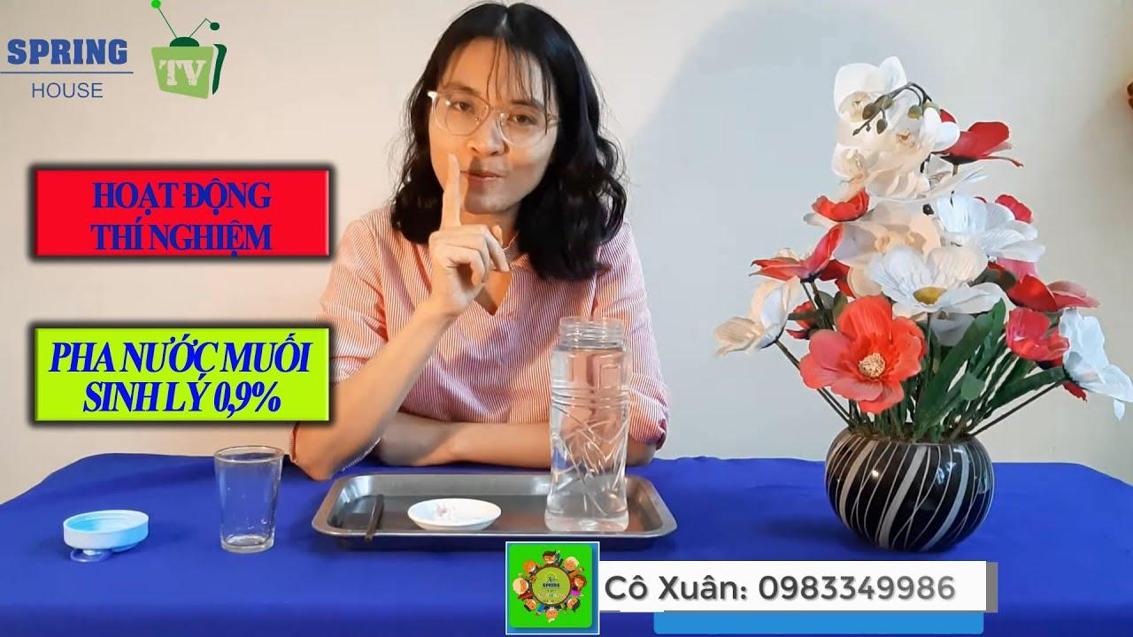 Hoạt động thí nghiệm | Pha nước muối sinh lý 0,9% súc miệng sạch cho bé|Tiết học Spring House!