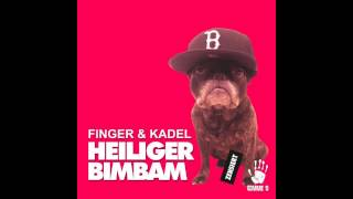 FINGER & KADEL - Heiliger Bimbam (Original Mix) HD