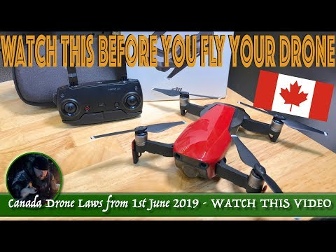 Canada Drone Laws From 1st June 2019 - WATCH THIS VIDEO