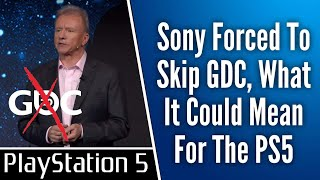 What This Could Mean For The PS5, Sony Forced To Skip GDC 2020