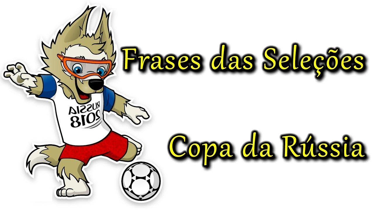 Frases Das Seleções Na Copa Do Mundo 2018 Youtube